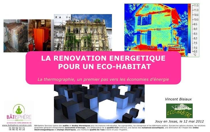 LA RENOVATION ENERGETIQUE                                          POUR UN ECO-HABITAT                                 La ...
