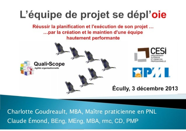 Charlotte Goudreault, MBA, Maître praticienne en PNL Claude Émond, BEng, MEng, MBA, rmc, CD, PMP  C.Emond et C. Goudreault...