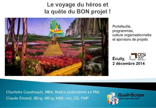 C.Emond et C.Goudreault Quali•Scope 2014  Charlotte Goudreault, MBA, Maître praticienne en PNL  Claude Émond, BEng, MEng, ...