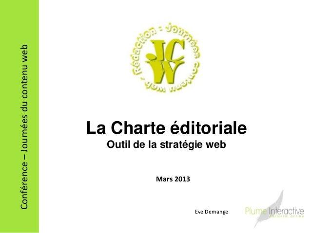 Conférence – Journées du contenu web                                       La Charte éditoriale                           ...