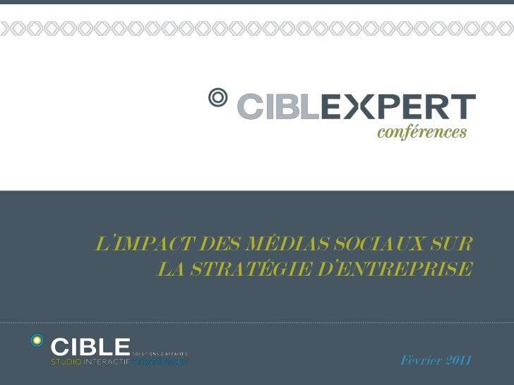 L'IMPACT DES MÉDIAS SOCIAUX SURLA STRATÉGIE D'ENTREPRISE<br /> Février 2011<br />