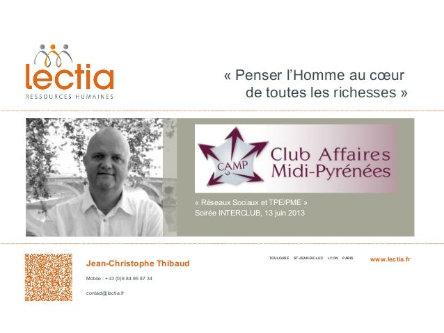 «Penserl'Hommeaucœurdetouteslesrichesses»TOULOUSE ST-JEAN-DE-LUZ LYON PARISJean-Christophe ThibaudMobile:+33(...