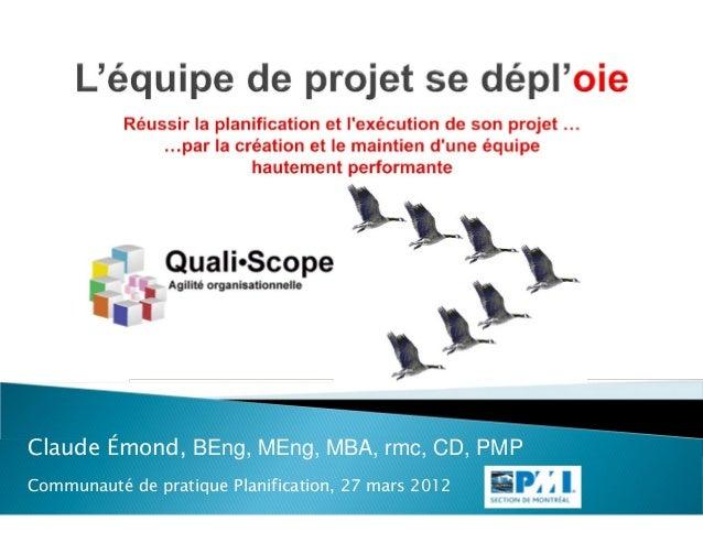 Claude Émond, BEng, MEng, MBA, rmc, CD, PMPCommunauté de pratique Planification, 27 mars 2012