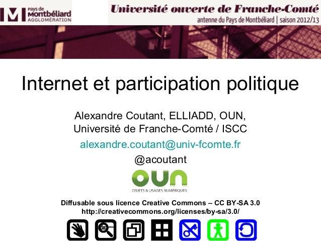 Internet et participation politique       Alexandre Coutant, ELLIADD, OUN,       Université de Franche-Comté / ISCC       ...