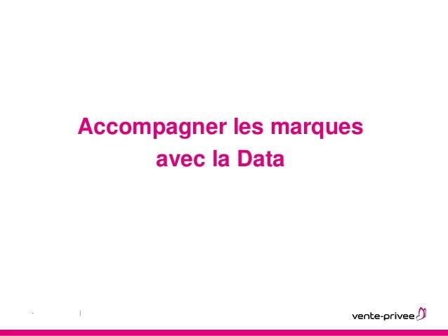 |- Accompagner les marques avec la Data