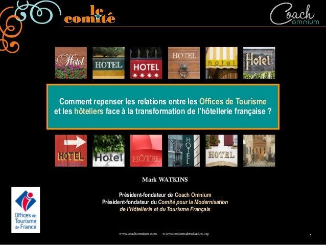 Comment repenser les relations entre les Offices de Tourisme et les hôteliers face à la transformation de l'hôtellerie fra...