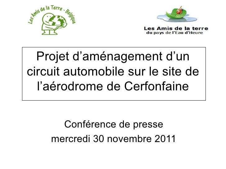 Projet d'aménagement d'uncircuit automobile sur le site de  l'aérodrome de Cerfonfaine      Conférence de presse    mercre...