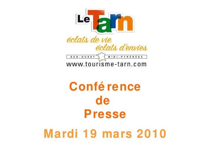<ul><li>Conférence </li></ul><ul><li>de  </li></ul><ul><li>Presse </li></ul><ul><li>Mardi 19 mars 2010 </li></ul>