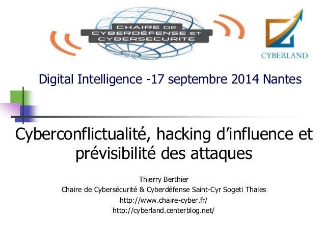 Digital Intelligence -17 septembre 2014 Nantes  Cyberconflictualité, hacking d'influence et  prévisibilité des attaques  T...
