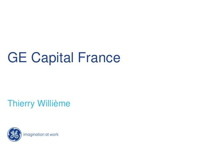 GE Capital France Thierry Willième