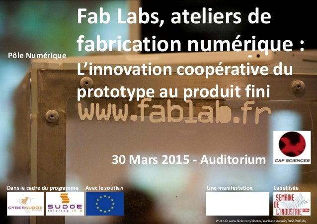 Photo Cc www.flickr.com/photos/jeanbaptisteparis/5856590696/ Fab Labs, ateliers de fabrication numérique : L'innovation co...