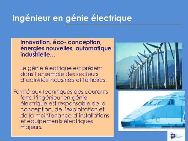 Ingénieur en génie électrique            Innovation, éco- conception, énergies nouvelles, automatique industrielle...
