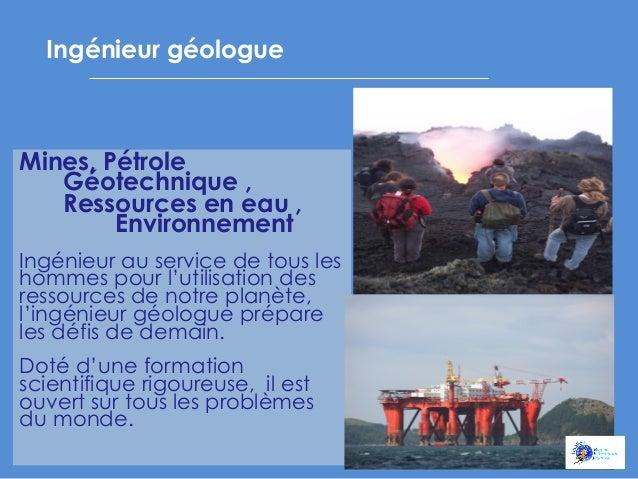 Ingénieur géologue  Mines, Pétrole Géotechnique , Ressources en eau , Environnement Ingénieur au service de tous les homme...