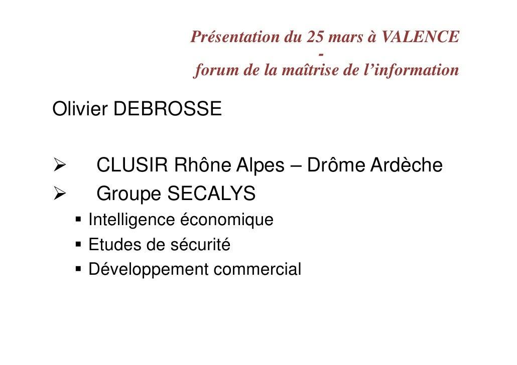 Présentation du 25 mars à VALENCE                                -               forum de la maîtrise de l'information  Ol...