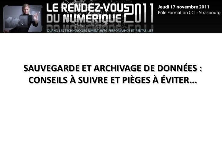 SAUVEGARDE ET ARCHIVAGE DE DONNÉES : CONSEILS À SUIVRE ET PIÈGES À ÉVITER...