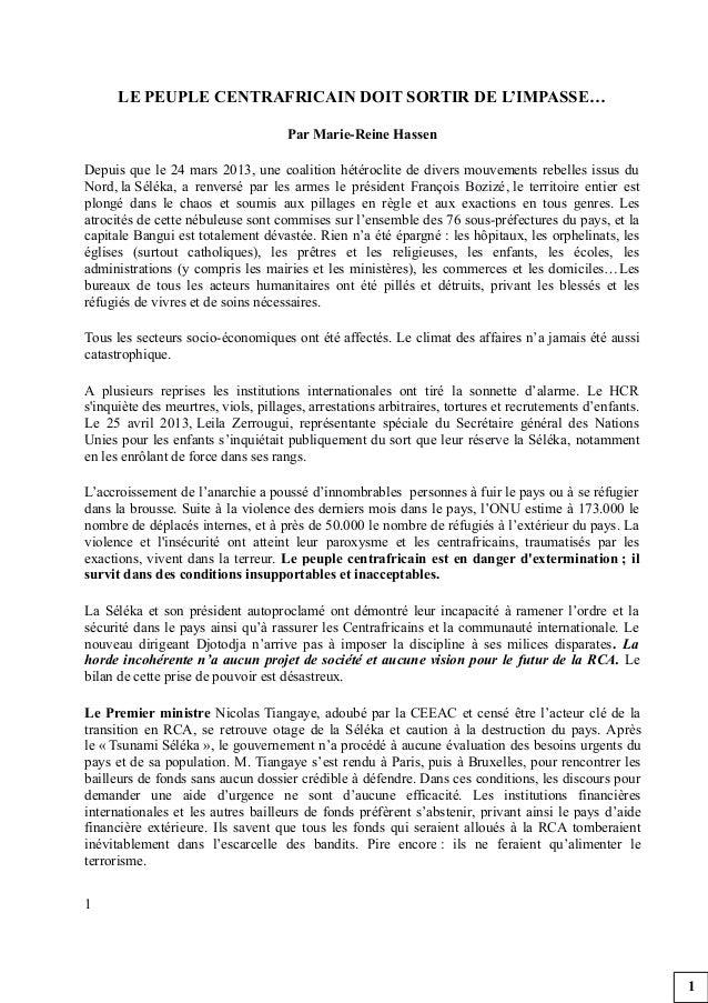 LE PEUPLE CENTRAFRICAIN DOIT SORTIR DE L'IMPASSE…Par Marie-Reine HassenDepuis que le 24 mars 2013, une coalition hétérocli...