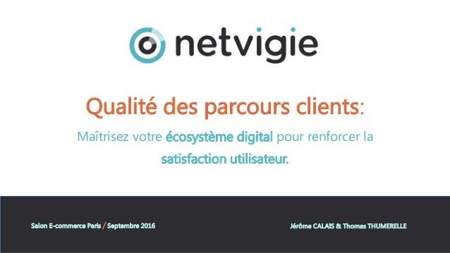 Qualité des parcours clients: Maîtrisez votre écosystème digital pour renforcer la satisfaction utilisateur. Salon E-comme...