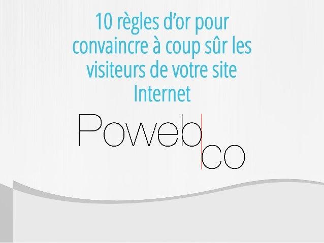 10 règles d'or pour convaincre à coup sûr les visiteurs de votre site Internet