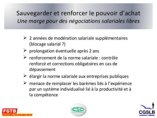 Sauvegarder et renforcer le pouvoir d'achat  Une marge pour des négociations salariales libres   2 années de modération s...