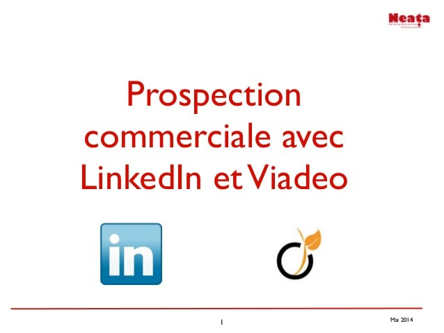 1 Mai 2014 Prospection commerciale avec LinkedIn etViadeo