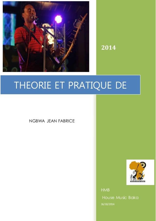 2014 HMB House Music Baka 16/10/2014 THEORIE ET PRATIQUE DE L'AYITA NGBWA JEAN FABRICE