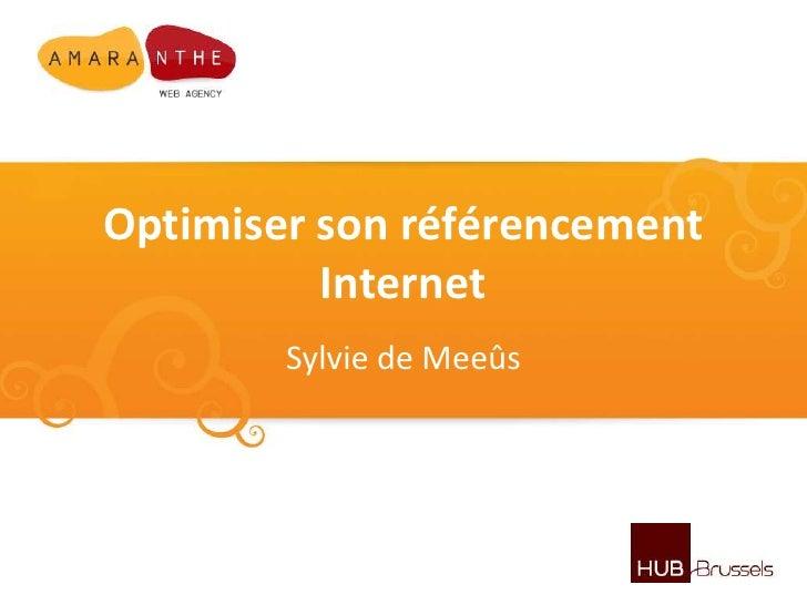 Optimiser son référencement Internet<br />Sylvie de Meeûs<br />