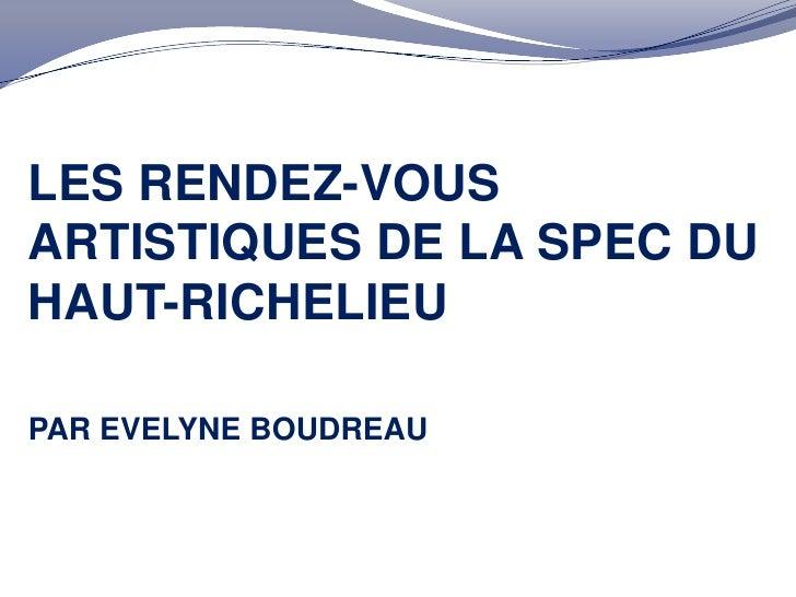Les rendez-vous artistiques de la spec du haut-richelieu<br />Par evelyneboudreau<br />