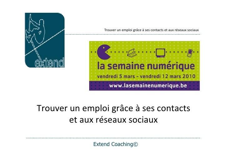 Trouver  un  emploi  grâce  à  ses  contacts  et  aux  réseaux  sociaux     Trouver  un  emploi  ...