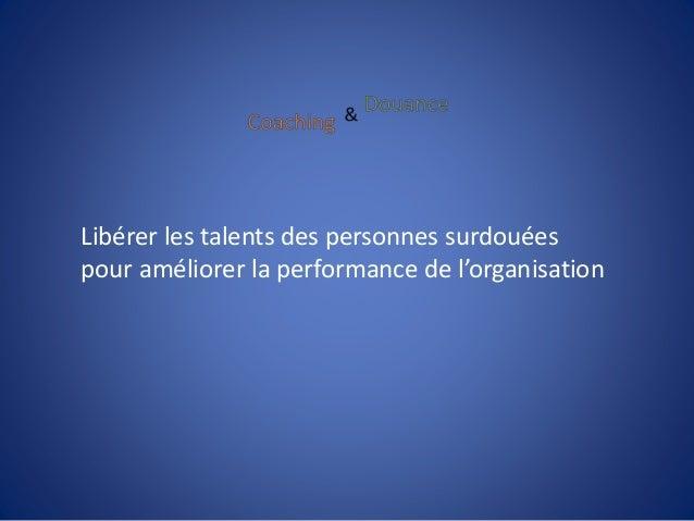 Libérer les talents des personnes surdouées pour améliorer la performance de l'organisation