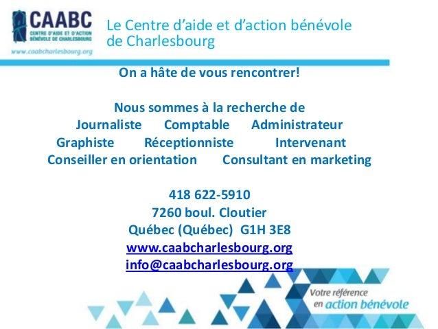 Le Centre d'aide et d'action bénévolede CharlesbourgOn a hâte de vous rencontrer!Nous sommes à la recherche deJournaliste ...