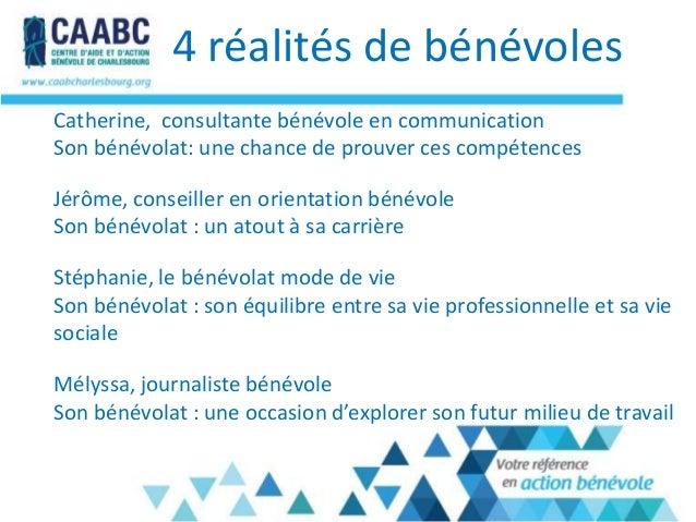 4 réalités de bénévolesCatherine, consultante bénévole en communicationSon bénévolat: une chance de prouver ces compétence...
