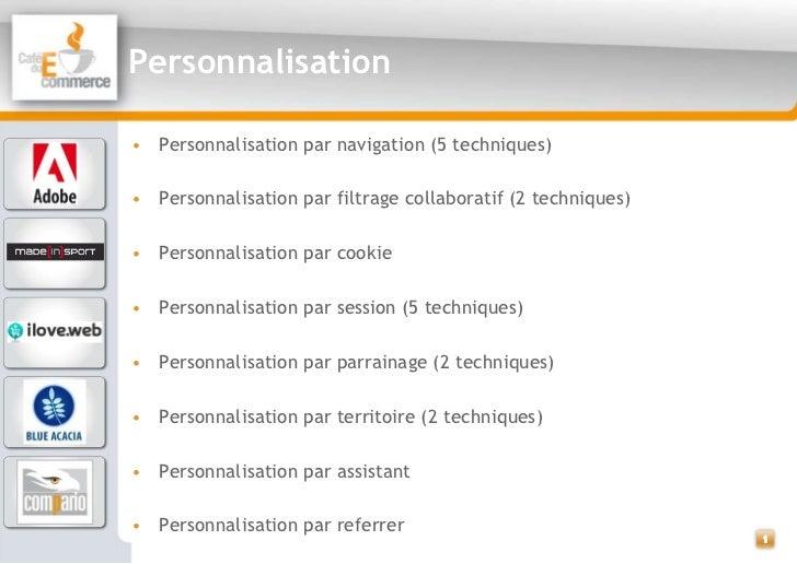 Personnalisation• Personnalisation par navigation (5 techniques)• Personnalisation par filtrage collaboratif (2 techniques...