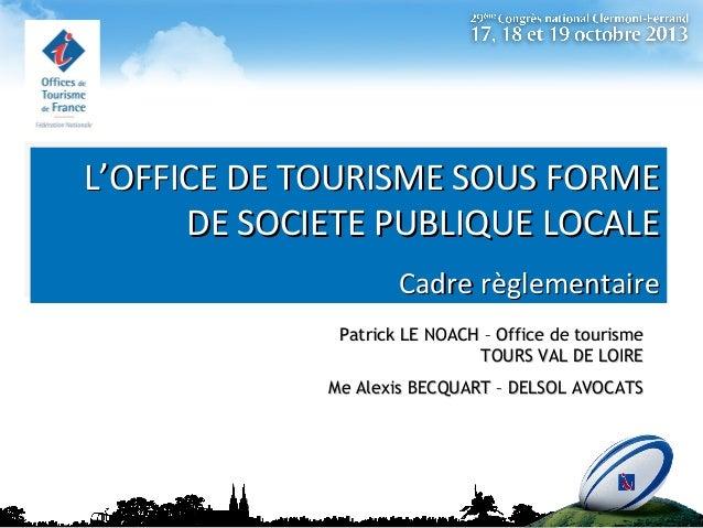 A la recherche du statut juridique le plus appropri - Office de tourisme tours val de loire ...