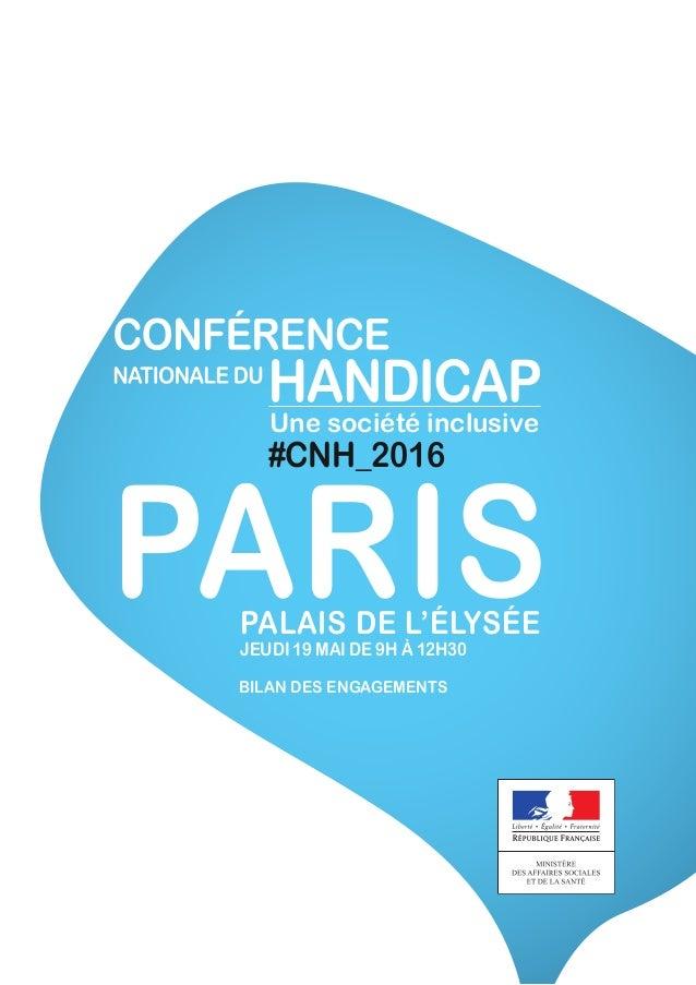PARISPALAIS DE L'ÉLYSÉE JEUDI 19 MAI DE 9H À 12H30 BILAN des engagements #cNH_2016 Une société inclusive
