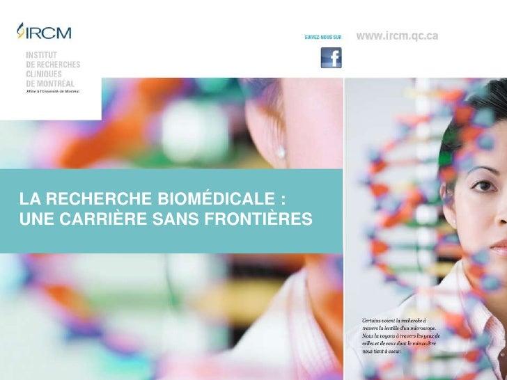LA RECHERCHE BIOMÉDICALE : UNE CARRIÈRE SANS FRONTIÈRES<br />