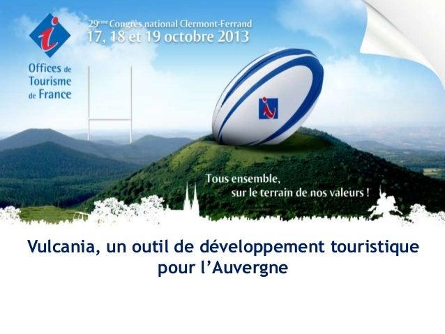 Vulcania, un outil de développement touristique pour l'Auvergne