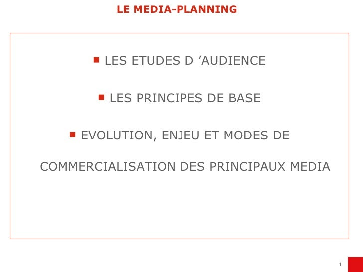 LE MEDIA-PLANNING <ul><li>LES ETUDES D 'AUDIENCE </li></ul><ul><li>LES PRINCIPES DE BASE </li></ul><ul><li>EVOLUTION, ENJE...
