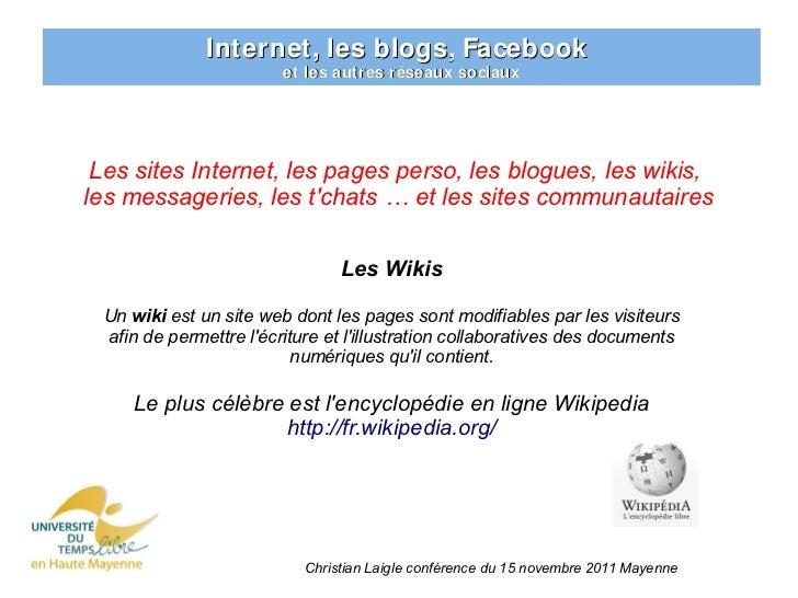 Internet, les blogs, Facebook                        et les autres réseaux sociaux Les sites Internet, les pages perso, le...