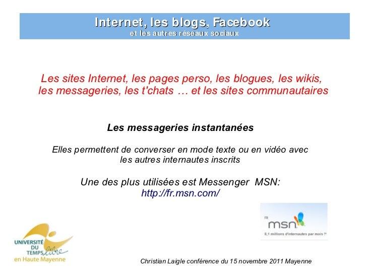 Internet, les blogs, Facebook                    et les autres réseaux sociaux Les sites Internet, les pages perso, les bl...