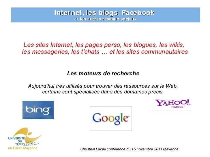 Internet, les blogs, Facebook                      et les autres réseaux sociaux Les sites Internet, les pages perso, les ...