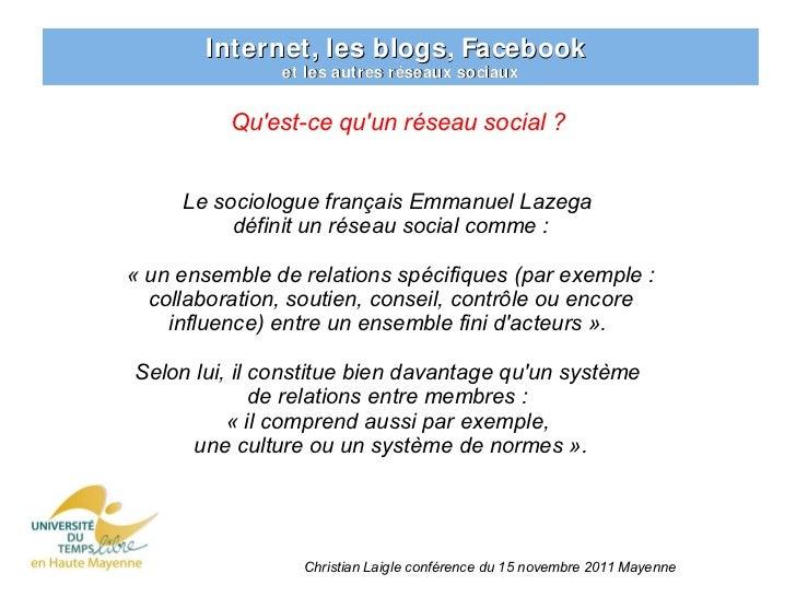 Internet, les blogs, Facebook               et les autres réseaux sociaux          Quest-ce quun réseau social ?     Le so...