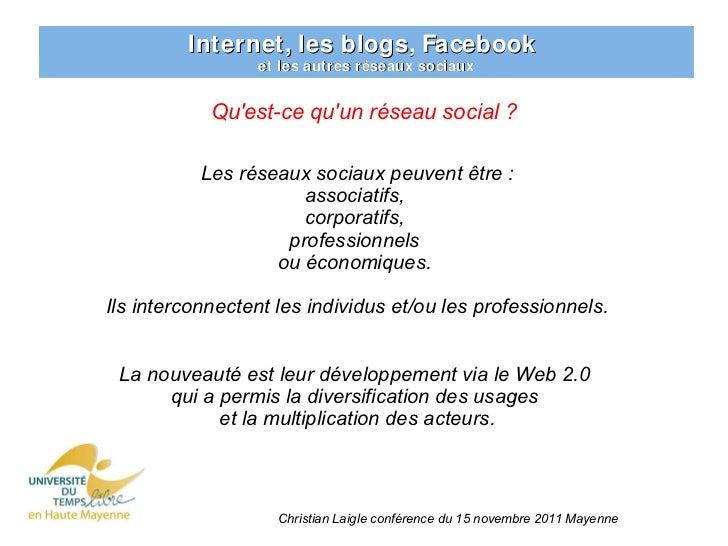 Internet, les blogs, Facebook                 et les autres réseaux sociaux            Quest-ce quun réseau social ?      ...