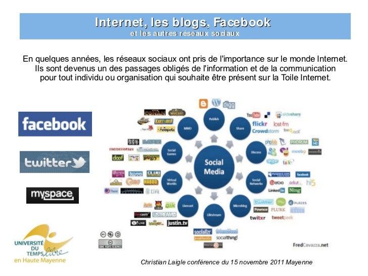 Internet, les blogs, Facebook                             et les autres réseaux sociauxEn quelques années, les réseaux soc...