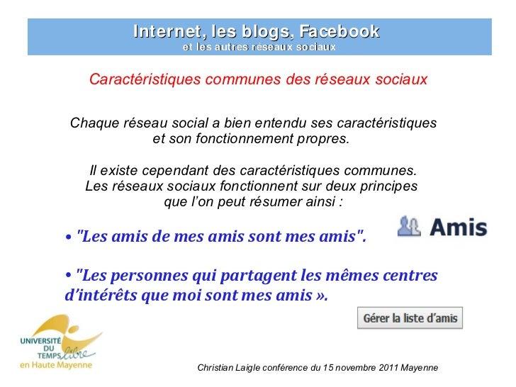 Internet, les blogs, Facebook                 et les autres réseaux sociaux   Caractéristiques communes des réseaux sociau...