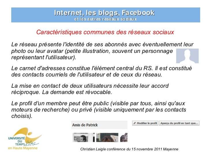 Internet, les blogs, Facebook                         et les autres réseaux sociaux         Caractéristiques communes des ...
