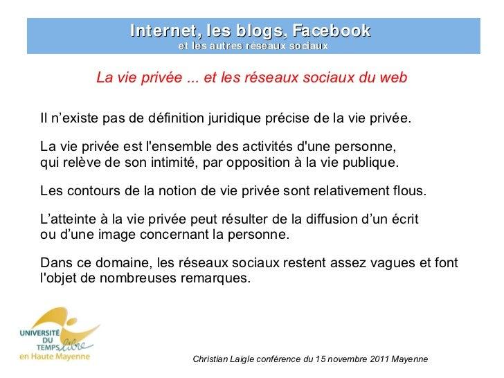 Internet, les blogs, Facebook                        et les autres réseaux sociaux         La vie privée ... et les réseau...