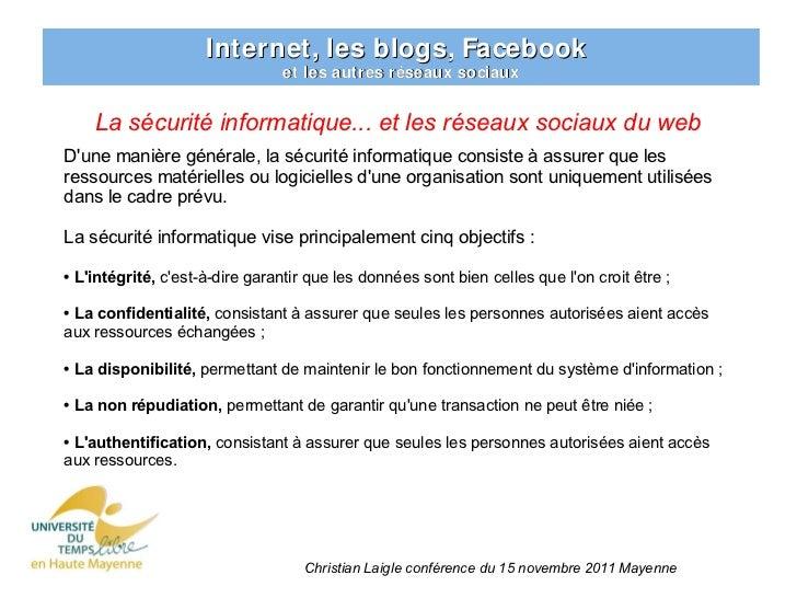 Internet, les blogs, Facebook                                et les autres réseaux sociaux    La sécurité informatique... ...