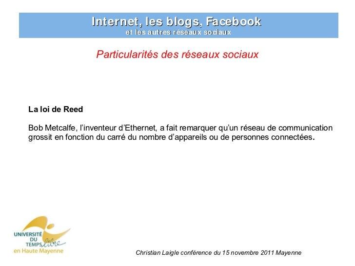 Internet, les blogs, Facebook                          et les autres réseaux sociaux                  Particularités des r...