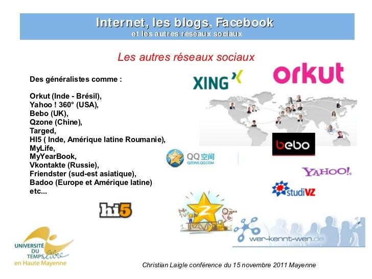 Internet, les blogs, Facebook                            et les autres réseaux sociaux                        Les autres r...