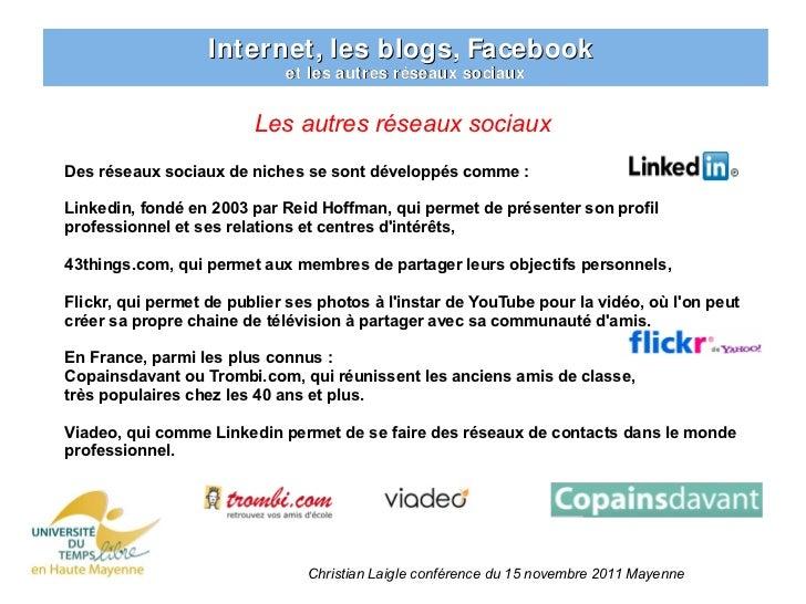 Internet, les blogs, Facebook                             et les autres réseaux sociaux                         Les autres...